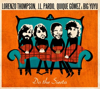 """Do The Siesta"" Lorenzo Thompson, J.L.Pardo, Quique Gómez & Big Yuyu"