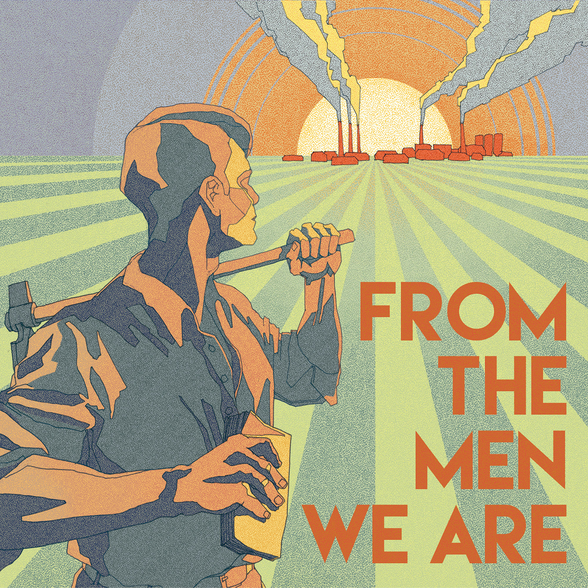 From the men we are